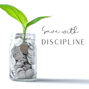 save with discipline and practice