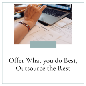 Offer What you do Best, Outsource the Rest