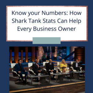 Know your Numbers How Shark Tank Stats Can Help Every Business Owner