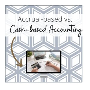 Accrual versus Cash Based Accounting