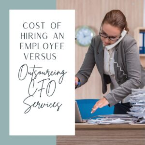 Cost of Hiring an Employee versus Outsourcing CFO Services