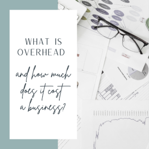 What is Overhead and How Much Does it Cost Businesses?